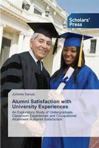 Alumni Satisfaction with University Experiences