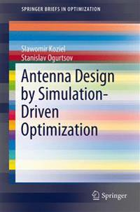 Antenna Design by Simulation-Driven Optimization