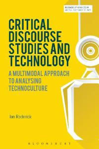 Critical Discourse Studies and Technology: A Multimodal Approach to Analysing Technoculture