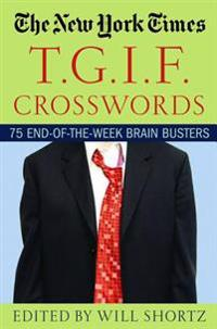 The New York Times T.G.I.F. Crosswords: 75 End-Of-The-Week Brain Busters