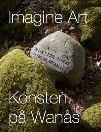 Imagine Art : konsten på Wanås