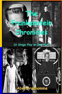 The Frankenstein Chronicles: A Stage Play in One Act