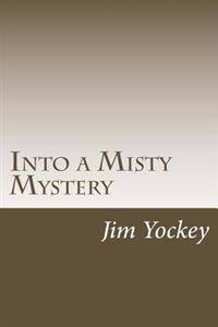 Into the Misty Mystery: A Misty Mystery