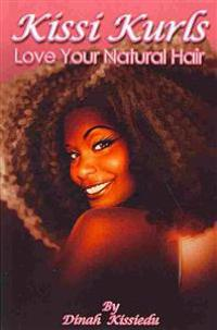 Kissi Kurls: Love Your Natural Hair
