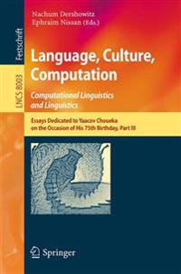 Language, Culture, Computation: Computational Linguistics and Linguistics: Essays Dedicated to Yaacov Choueka on the Occasion of His 75 Birthday, Part