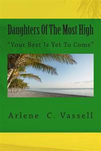 Daughters of the Most High: Your Best Is Yet to Come