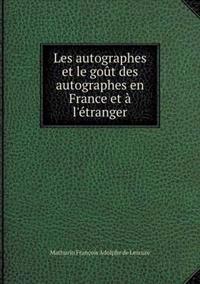 Les Autographes Et Le Gout Des Autographes En France Et A L'Etranger