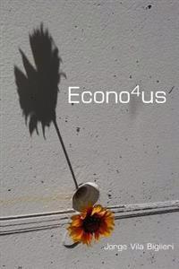 Econo4us: El Fin de Las Crisis del Sistema Capitalista