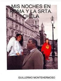 Mis Noches En Roma Y La Srta.Chela