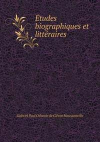Etudes Biographiques Et Litteraires