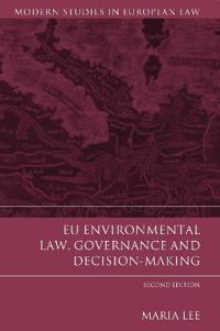 Eu Environmental Law, Governance and Decision-Making: Second Edition