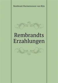 Rembrandts Erzahlungen