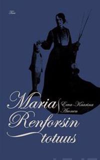 Maria Renforsin totuus