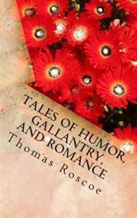 Tales of Humor, Gallantry, and Romance: Italia Tales