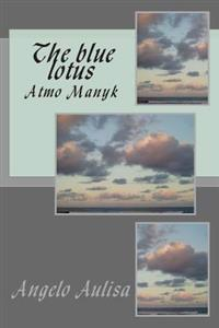 The Blue Lotus: Atmo Manyk