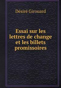 Essai Sur Les Lettres de Change Et Les Billets Promissoires
