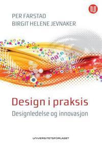 Design i praksis - Per Farstad, Birgit Helene Jevnaker | Ridgeroadrun.org
