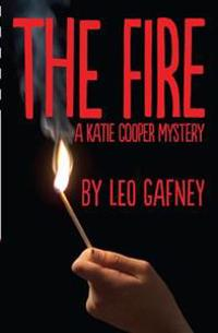 The Fire: A Katie Cooper Mystery