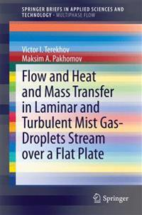 Flow and Heat and Mass Transfer in Laminar and Turbulent Mist Gas-Droplets Stream over a Flat Plate
