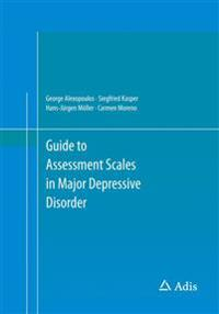Guide to Assessment Scales in Major Depressive Disorder