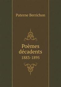 Poemes Decadents 1883-1895