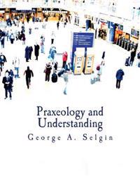 Praxeology and Understanding: An Analysis of the Controversy in Austrian Economics