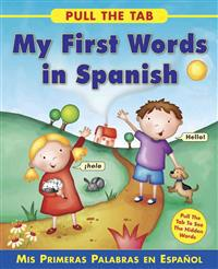 My First Words in Spanish- Mis primeras palabras en espanol