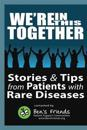 We're in This Together: Stories & Tips from Patients with Rare Diseases