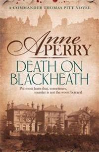 Death on blackheath (thomas pitt mystery, book 29) - secrecy, betrayal and