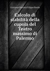 Calcolo Di Stabilita Della Cupola del Teatro Massimo Di Palermo