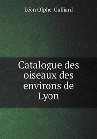 Catalogue Des Oiseaux Des Environs de Lyon