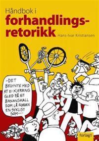 Håndbok i forhandlingsretorikk - Hans-Ivar Kristiansen pdf epub