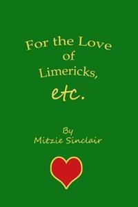 For the Love of Limericks, Etc