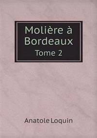 Moliere a Bordeaux Tome 2