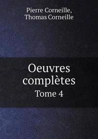 Oeuvres Completes Tome 4