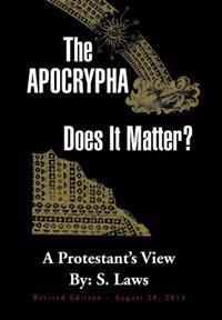 The Apocrypha Does It Matter?