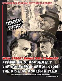 Wall Street Banksters Financed Roosevelt, Bolshevik Revolution and: The Most Dangerous Book Ever Written