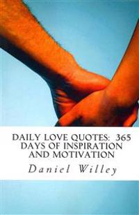 Daily Love Quotes: 365 Days of Inspiration and Motivation