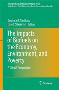 The Impacts of Biofuels on the Economy, Environment, and Poverty