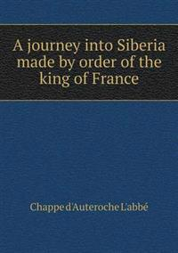A Journey Into Siberia Made by Order of the King of France
