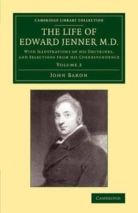 The The Life of Edward Jenner M.D. 2 Volume Set The Life of Edward Jenner M.D.