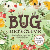 Bug detective - amazing facts, myths and quirks of nature