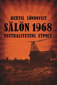 Sälön 1968 : neutralitetens utpost