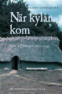 När kylan kom. Del 2: Idas och Björns saga