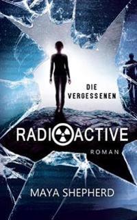 Radioactive: Die Vergessenen