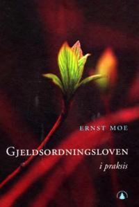 Gjeldsordningsloven i praksis - Ernst Moe   Ridgeroadrun.org