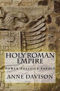 Holy Roman Empire: Power Politics Papacy