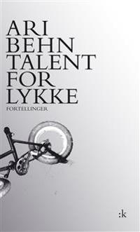 Talent for lykke - Ari Behn pdf epub