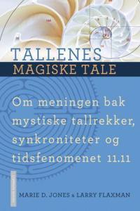 Tallenes magiske tale; m meningen bak mystiske tallrekker, synkroniteter og tidsfenomenet 11.11 - Marie D. Jones | Inprintwriters.org