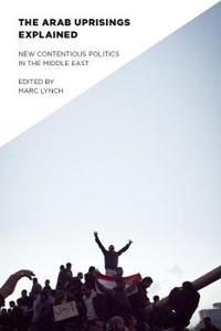 The Arab Uprisings Explained